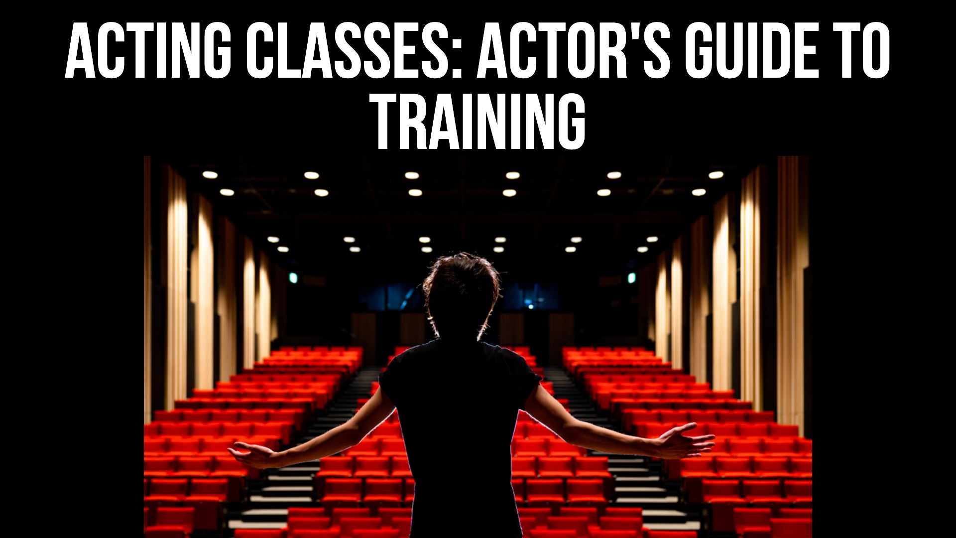 Acting Classes_ Actor's Guide to Training