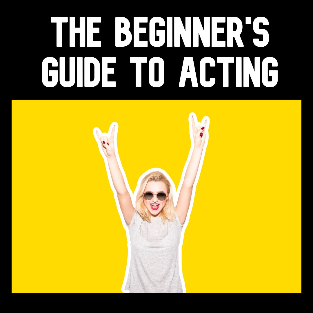 Beginner's Guide to Acting